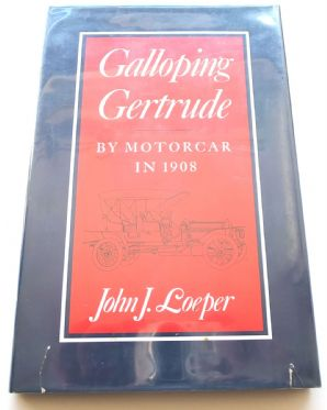 Galloping Gertrude By Motorcar in 1908 (Loeper 1980)